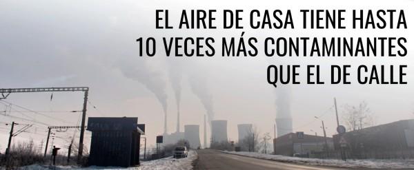El aire que respiramos en casa está más contaminado que el de la calle
